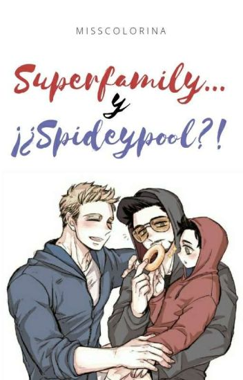 Superfamily...y ¡¿Spideypool?!