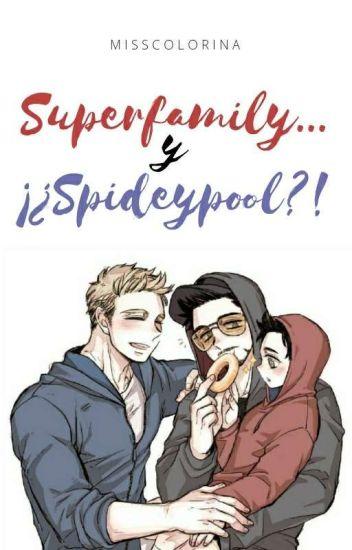 Superfamily...y ¡¿Spideypool?!