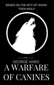 A Warfare of Canines (Teen Wolf) by Georgeharo