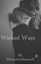Wicked Ways by DreamOnDancerX