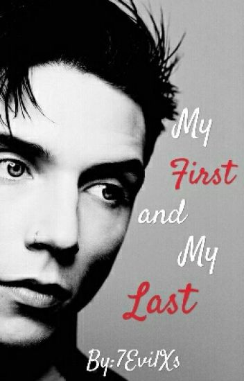 My First and My Last (Andy Biersack x Reader)
