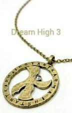 Dream High 3 by gabbygirl13