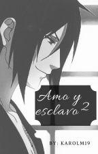 Amo y esclavo 2 by Karolm19