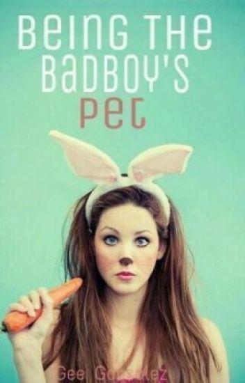 Being The Badboy's Pet (Español)