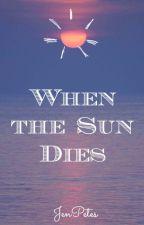 When the Sun Dies by Jenpetes