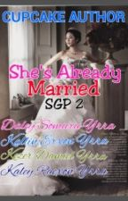 She's Already Married (Short Story) by CupcakeAuthor