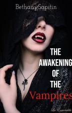 The Awakening of the Vampires by BethanySapitin