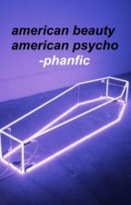 American Beauty American Psycho - pastel/punk phan by caterpillarphan
