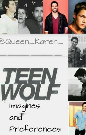 Teen Wolf Imagines and Preferences by Queen_Karen_