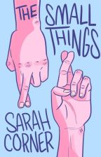 The Small Things by -SarahCorner-