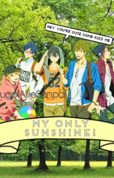 My Only Sunshine 〔Free! Oneshots〕