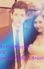 We Got Married: Krissica- SM Special Edition by JaneJaeinSintos
