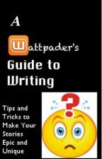 A Wattpader's Guide to Writing by signed_anonymous99