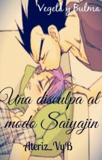 Vegeta & Bulma ( Una disculpa al modo sayajin ) by Ateniz