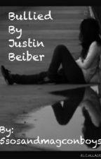 Bullied by Justin Bieber by 5sosandmagconboys