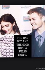 The bad boy and the good girl~A Rucas Fanfic by lovely9909