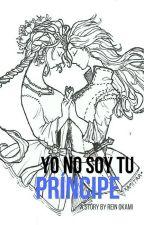 Yo no soy tu príncipe [yuri/lesbico] by LectoresAficionados