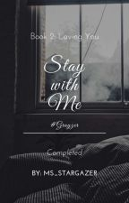 Stay with Me [B2:LY] by Ms_Stargazer