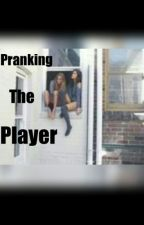 Pranking the Player by Jamie__Lynn