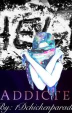Addicted by 1Dchickenparadise