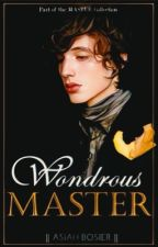 Wondrous Master | boyxboy | (Book Three: The Master Collection) by AlexandriaBo