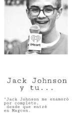 Jack Johnson y Tu [Pausada] Magcon by xxSuperxGirlxx