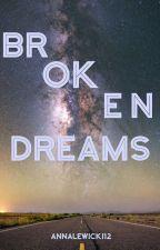 Broken Dreams by annalewicki12