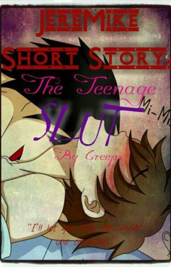 JereMike Short Story: The Teenage Slut (Mpreg)