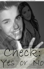 Check Yes or No (Justin Bieber Love Story)(COMPLETE!) by Wonderlandless