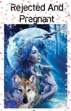 Rejected and pregnant by gayathriambujakshan