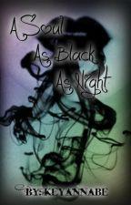 A Soul As Black As Night by KeyannaBe