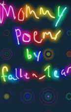 Mommy Poems by fallen_tear