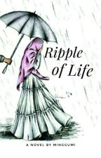 Ripple of Life by mialwazl