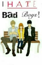I HATE Bad Boys by DMR666
