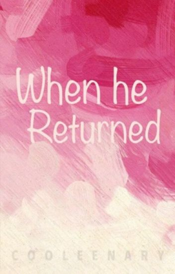 When He Returned