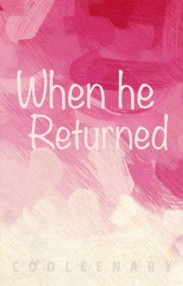When He Returned
