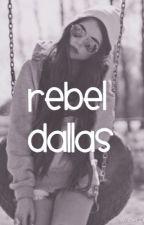 Rebel Dallas (Cameron Dallas fanfic) by QUEEN0B