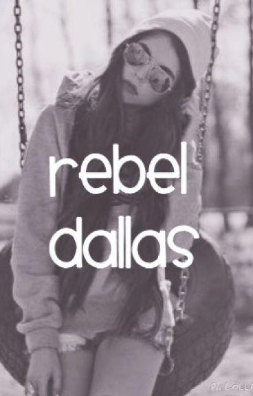 Rebel Dallas (Cameron Dallas fanfic)