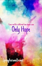 Only Hope by SpringAutumnBrown