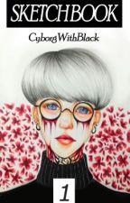 SKETCH BOOK || 1 by CyborgWithBlack