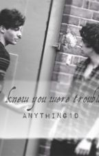 I knew you were trouble!! (A Larry Stylinson Oneshot) by Anything1D
