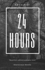 24 Hours  (short story) by angelkat2001