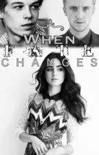 When Fate Changes (A Draco Malfoy Love Story) by this_cool_kid