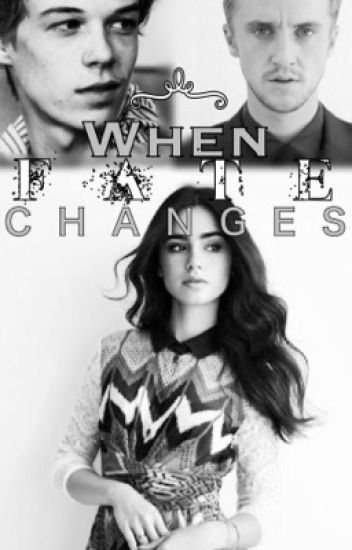 When Fate Changes (A Draco Malfoy Love Story)