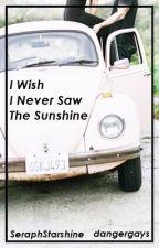 I Wish I Never Saw The Sunshine (Frerard) *Slow Updates* by SeraphStarshine