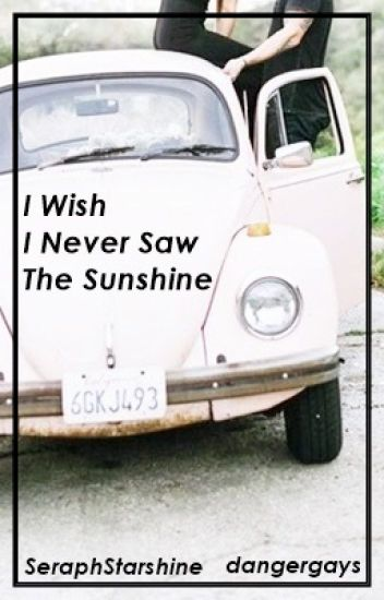 I Wish I Never Saw The Sunshine (Frerard)