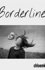 Borderline by Chloemkm