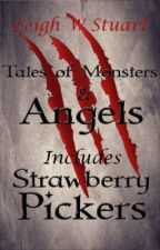 Strawberry Pickers - Tales of Monsters and Love by LeighWStuart