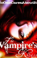 The Vampire's Kiss by NoOneCaresAboutIt
