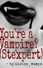 You're a Vampire? (Stexpert Ff)  Yaoi Drama  by Kleine_Wampe